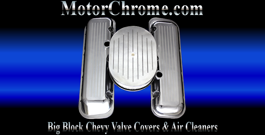 chrome and aluminum big block chevy valve cover and air cleaner sets